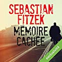 Mémoire cachée Audiobook by Sebastian Fitzek Narrated by Alexandre Donders