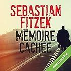 Mémoire cachée | Livre audio Auteur(s) : Sebastian Fitzek Narrateur(s) : Alexandre Donders
