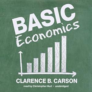 Basic Economics | [Clarence B. Carson]