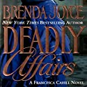 Deadly Affairs: A Francesca Cahill Novel Audiobook by Brenda Joyce Narrated by Coleen Marlo