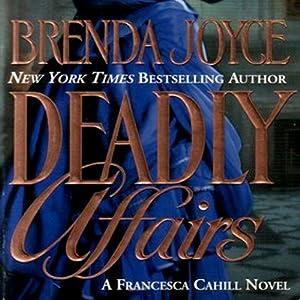 Deadly Affairs: A Francesca Cahill Novel | [Brenda Joyce]