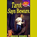 Tarot Says Beware: A Herculeah Jones Mystery   Betsy Byars