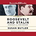 Roosevelt and Stalin: Portrait of a Partnership Audiobook by Susan Butler Narrated by George Guidall