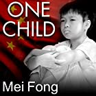 One Child: The Story of China's Most Radical Experiment Hörbuch von Mei Fong Gesprochen von: Janet Song
