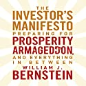 The Investors Manifesto: Preparing for Prosperity, Armageddon, and Everything in Between (       UNABRIDGED) by William Bernstein Narrated by Scott Peterson