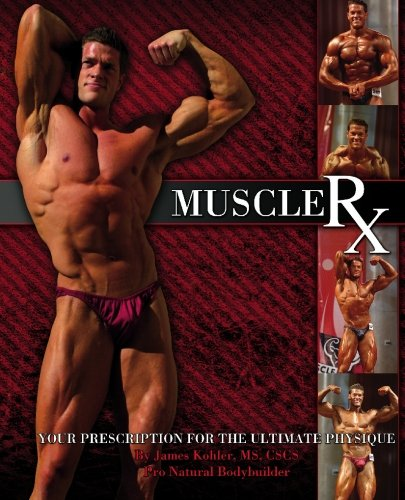 Muscle Rx: Your Prescription For The Ultimate Physique
