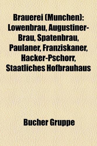 brauerei-munchen-lowenbrau-augustiner-brau-spatenbrau-paulaner-franziskaner-hacker-pschorr-staatlich