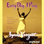 Every Day I Pray | Iyanla Vanzant