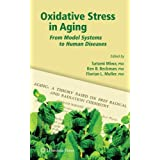 Oxidative Stress in Aging: From Model Systems to Human Diseases