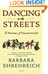 Dancing in the Streets: A History of...