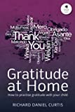 Gratitude at Home: How to Practise Gratitude with Your Child (Gratitude at Home Series) (Volume 1)
