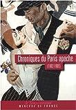 Chroniques du Paris apache (1902-1905) : Mémoire de casque d'or ; La médaille de mort
