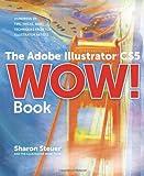 Sharon Steuer The Adobe Illustrator CS5 Wow! Book