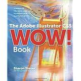The Adobe Illustrator CS5 Wow! Bookby Sharon Steuer
