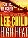High Heat: A Jack Reacher Novella (Kindle Single)