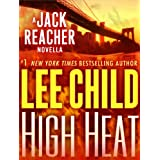 High Heat: A Jack Reacher Novella (Kindle Single) ~ Lee Child