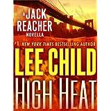 High Heat: A Jack Reacher Novella (Kindle Single) ~ Lee Child