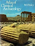 Atlas of Classical Archaeology (007021025X) by M. I. Finley