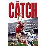 The Catch: One Play, Two Dynasties, and the Game That Changed the NFL ~ Gary Myers