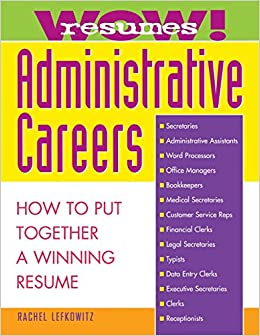 wow resumes for administrative careers how to put