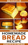 Homemade Bread Recipe: Step-By-Step Photo Recipe