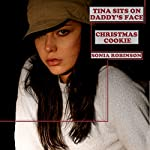 Tina Sits on Daddy's Face + Christmas Cookie: Two Daddy Fantasies | Sonia Robinson