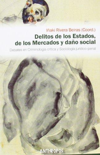 Delitos De Los Estados De Los Mercados Y Daño Social (Autores, Textos y Temas. Ciencias Sociales)