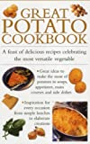 img - for Great Potato Cookbook: A Feast Of Delicious Recipes Celebrating The Most Versatile Vegetable book / textbook / text book