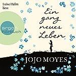 Ein ganz neues Leben | Jojo Moyes