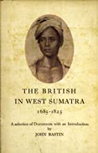 The British in West Sumatra (1685-1825): A…