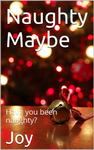 Free Kindle Book : Naughty Maybe