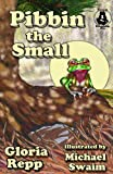 img - for Pibbin the Small (Tales of Friendship Bog) book / textbook / text book