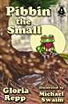 Pibbin the Small (Tales of Friendship...