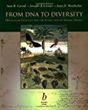 From DNA to Diversity: Molecular Genetics and the Evolution of Animal Design (0632045116) by Carroll, Sean B.