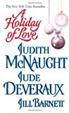 A Holiday of Love (1416517219) by McNaught, Judith / Deveraux, Jude / Barnett, Jill