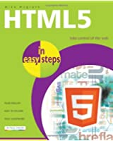 HTML 5 in Easy Steps: Take Control of the Web