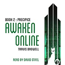 Awaken Online: Precipice Audiobook by Travis Bagwell Narrated by David Stifel