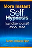 "More Instant Self-Hypnosis: ""hypnotize yourself as you read"""