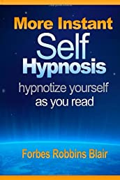 More Instant Self-Hypnosis: