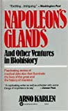 Napoleon's Glands and Other Ventures in Biohistory (0446329738) by Karlen, Arno