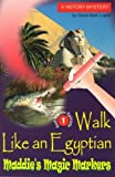 img - for Walk Like an Egyptian: Red Marker 1 (Maddie's Magic Marker) by Lopez, David Mark (2003) Paperback book / textbook / text book