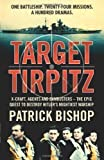 Target Tirpitz: X-Craft, Agents and Dambusters - The Epic Quest to Destroy Hitler's Mightiest Warship by Bishop, Patrick (2012) Patrick Bishop