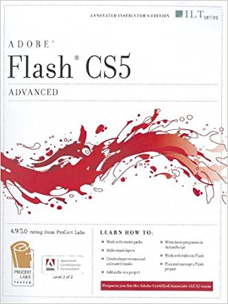 Flash Cs5 Professional: Advanced, Aca Edition + Certblaster (ILT)