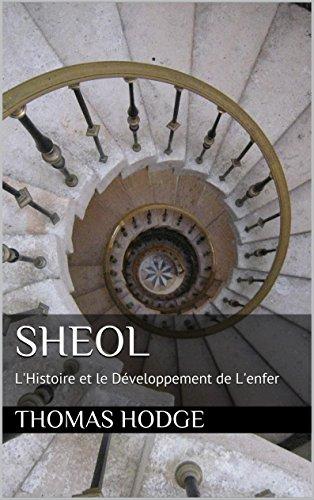 Thomas Hodge - Sheol: L'Histoire et le Développement de L'enfer (French Edition)