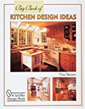 img - for Big Book of Kitchen Design Ideas (Schiffer Design Book) [Paperback] [September 1998] (Author) Tina Skinner book / textbook / text book
