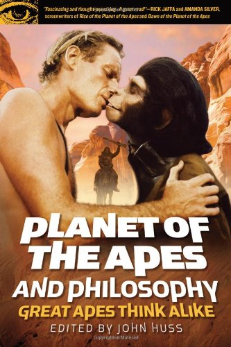 Planet of the Apes and Philosophy: Great Apes Think Alike (Popular Culture and Philosophy)