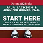 Start Here: What You Must Know About Yourself Before You Make Important Life Decisions Hörbuch von Jaja Jackson, Jennifer Grimes Gesprochen von: Andrea Gallo