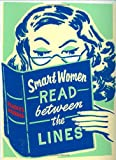 Smart Women Read Between the Lines: A Reader's Journal