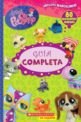 Littlest Pet Shop: Guia Completa: (Spanish Language Edition of Littlest Pet Shop: The Ultimate Handbook)