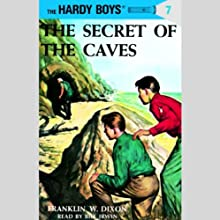 The Secret of the Caves: Hardy Boys 7 (       UNABRIDGED) by Franklin Dixon Narrated by Bill Irwin